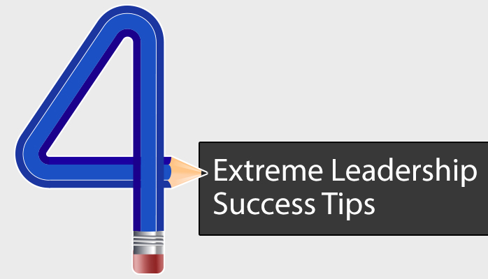 4-Extreme-Leadership-Success-Tips